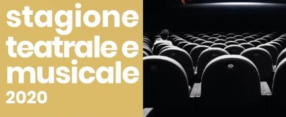 Stagione Teatrale e Musicale 2020